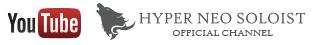 HYPER NEO SOLOIST Youtube オフィシャルチャンネル